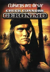 Chuck Connors as the most famous 'renegade' Apache of them all, Geronimo.